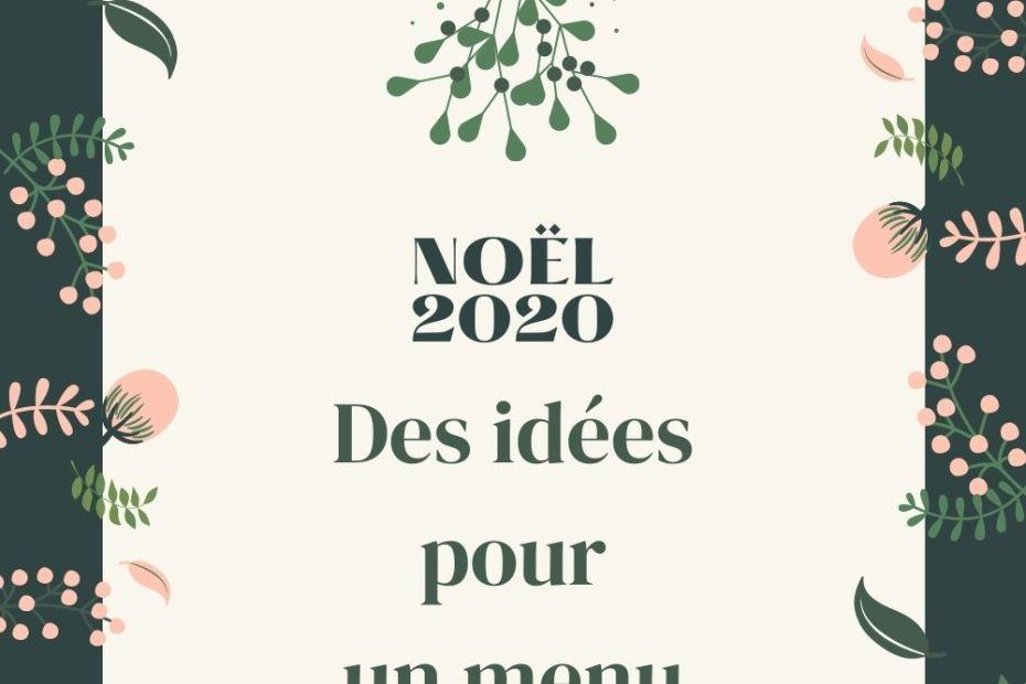 Noel 2020 Des Idees Pour Un Menu Chic Et Pas Cher Simpelement Cenwen