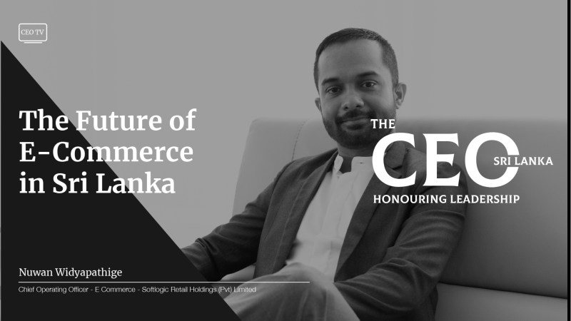 An Interview with Mr. Nuwan Widyapathige, COO of E-Commerce at Softlogic Retail Holdings PLC