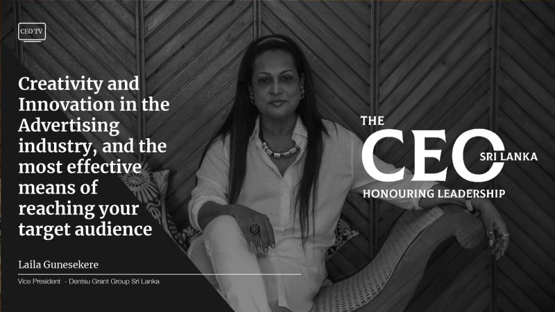 An Interview with Ms. Laila Gunesekere, Vice President – Dentsu Grant Group