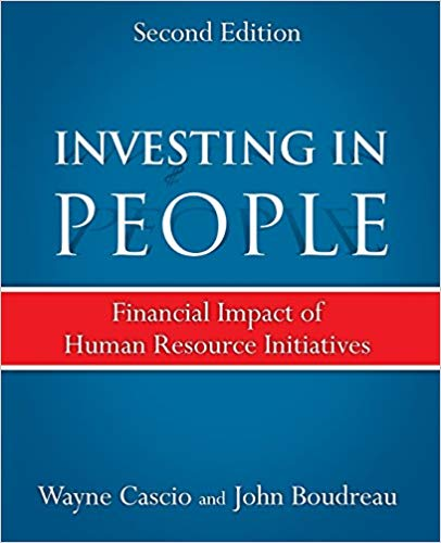 Investing in People: Financial Impact of Human Resource Initiatives, Second Edition