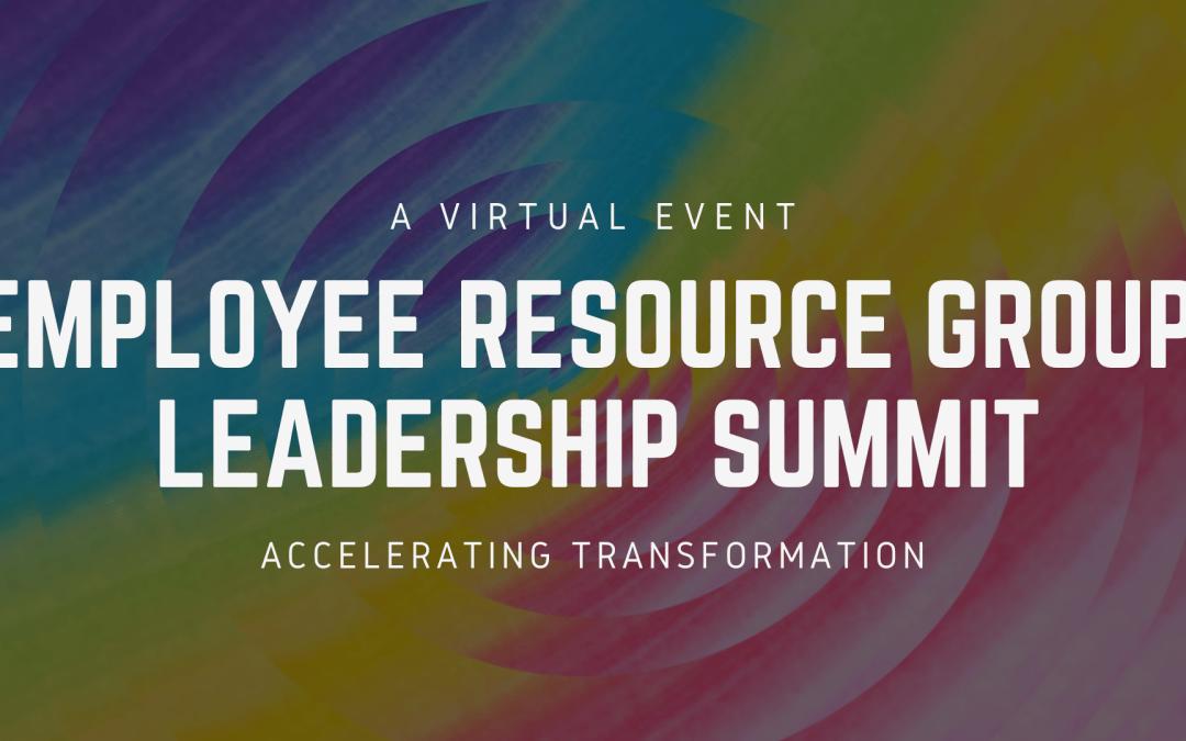 2021 ERG Leadership Summit: Virtual Event