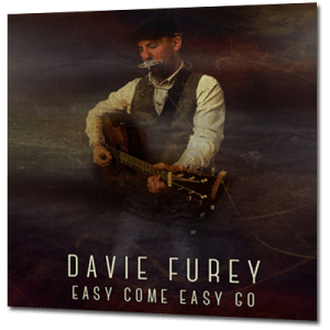 Davie Furey easy come easy go