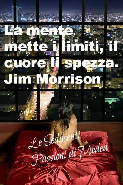 La mente metti i limiti, il cuore li spezza Jim Morrison