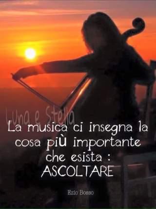 La musica ci insegna la cosa più importante che esista: ASCOLTARE