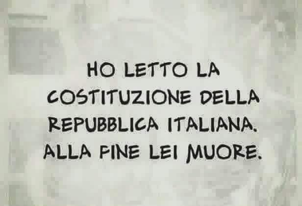 Ho letto la costituzione della Repubblica italiana. Alla fine lei muore.