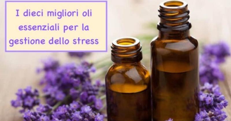 I Dieci Miglior Oli Essenziali Per La Gestione Dello Stress Cerchio Di Armonia
