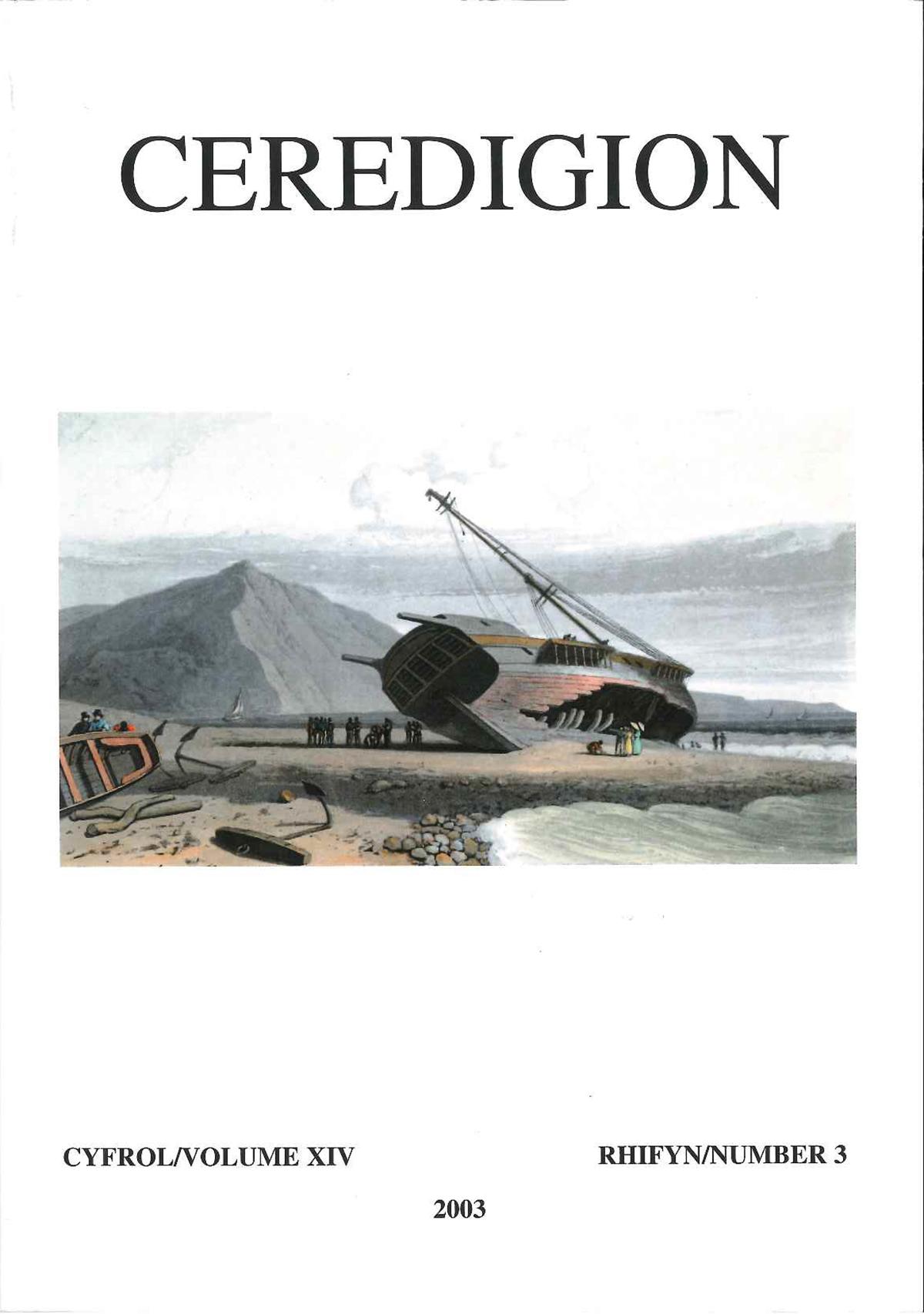 Ceredigion Journal of the Ceredigion Historical Society Vol XIV, No 3 2003 - ISBN 0069 2263