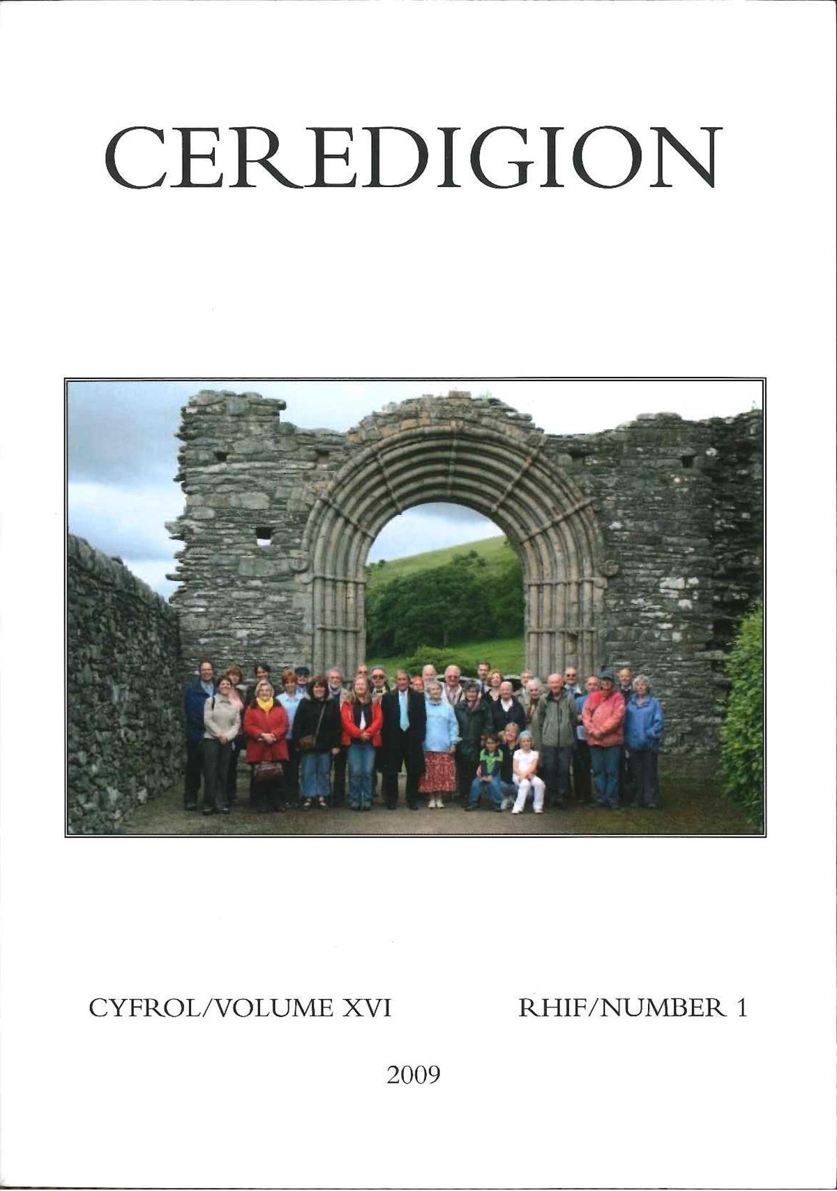Ceredigion Journal of the Ceredigion Historical Society Vol XVI, No I 2009 - ISBN 0069 2263