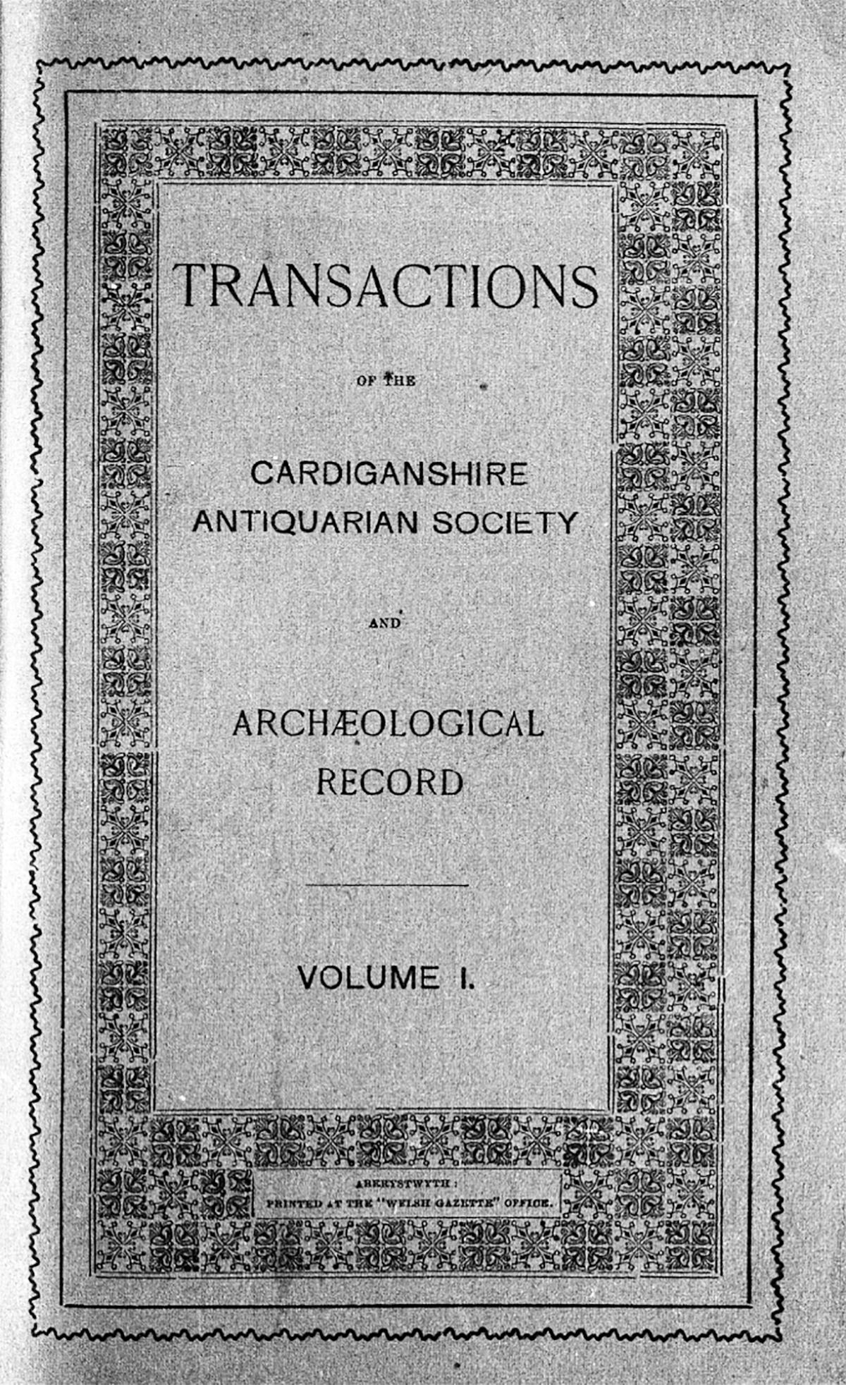 Trafodion Cymdeithas Hynafiaethwyr Sir Aberteifi a Chofnod archeolegol - Cyfrol 1