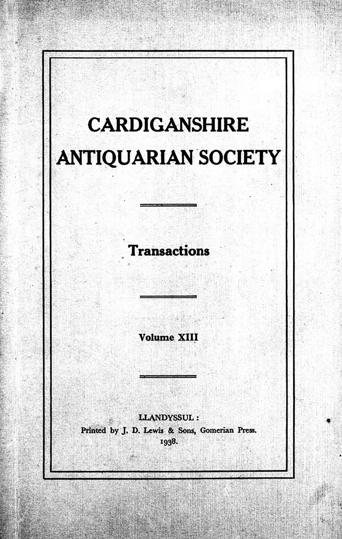 Trafodion Cymdeithas Hynafiaethwyr Sir Aberteifi a Chofnod archeolegol - Cyfrol 13