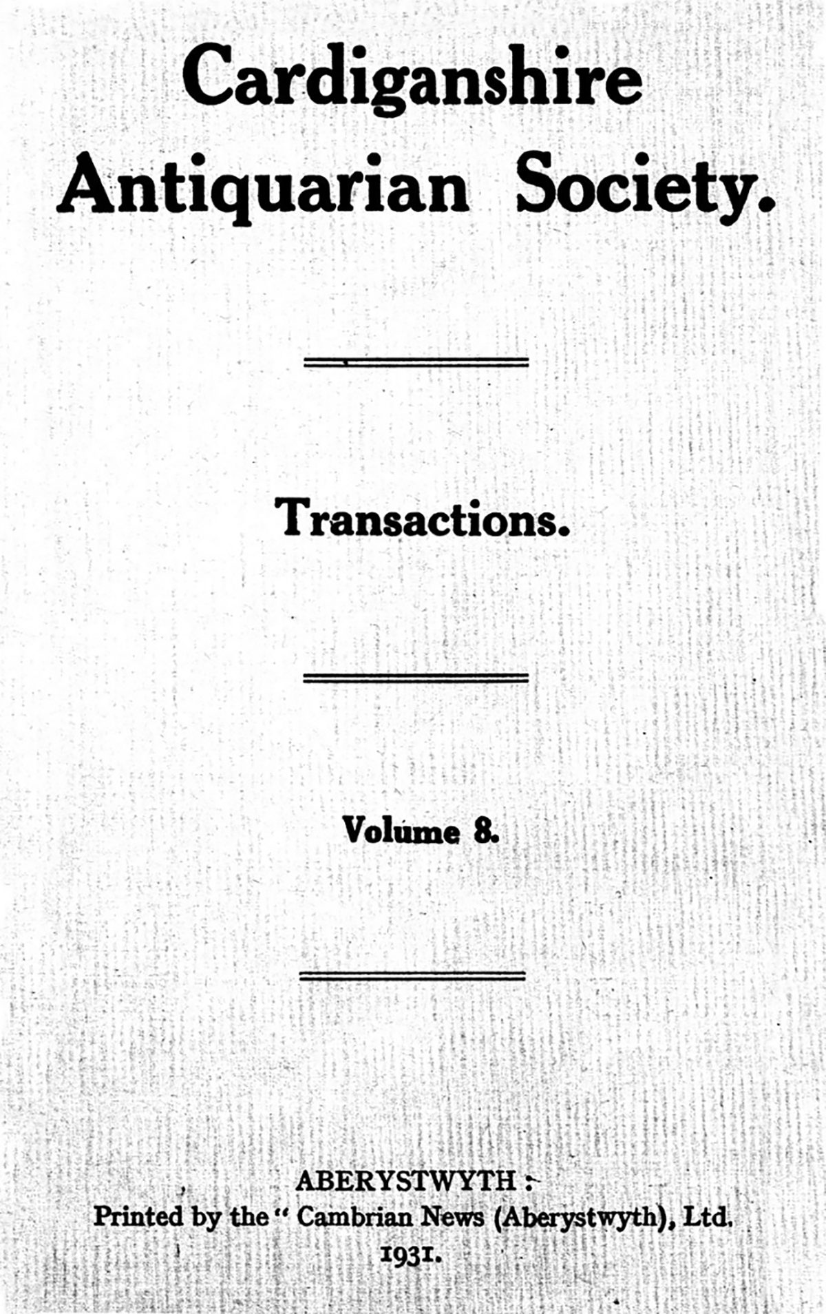 Transactions of the Cardiganshire Antiquarian Society and archaeological Record - Volume 8