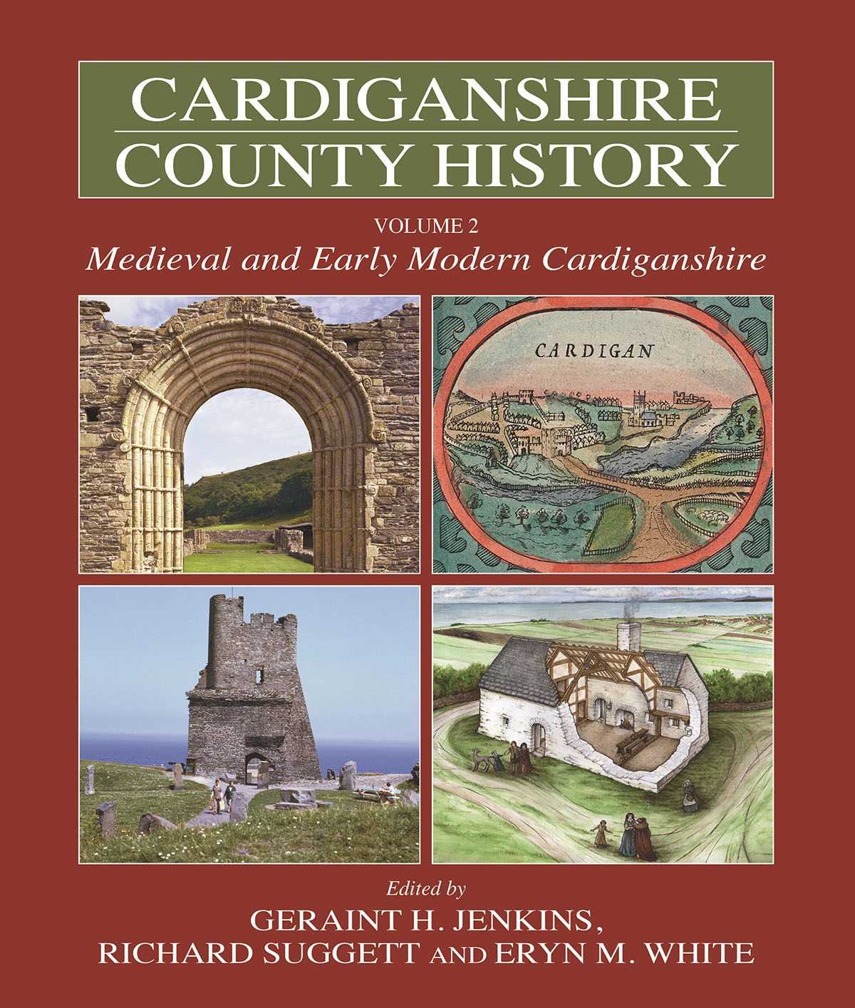 Cardiganshire County History Vol 2 - Medieval and Early Modern Cardiganshire