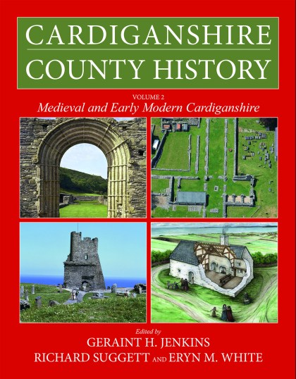 Cardiganshire County History Vol 2 Medieval and Early Modern Cardiganshire