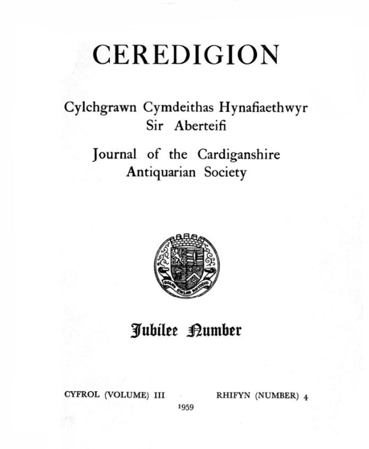 Ceredigion – Cylchgrawn Cymdeithas Hynafiaethwyr Sir Aberteifi, 1959 Cyfrol III Rhifyn 4