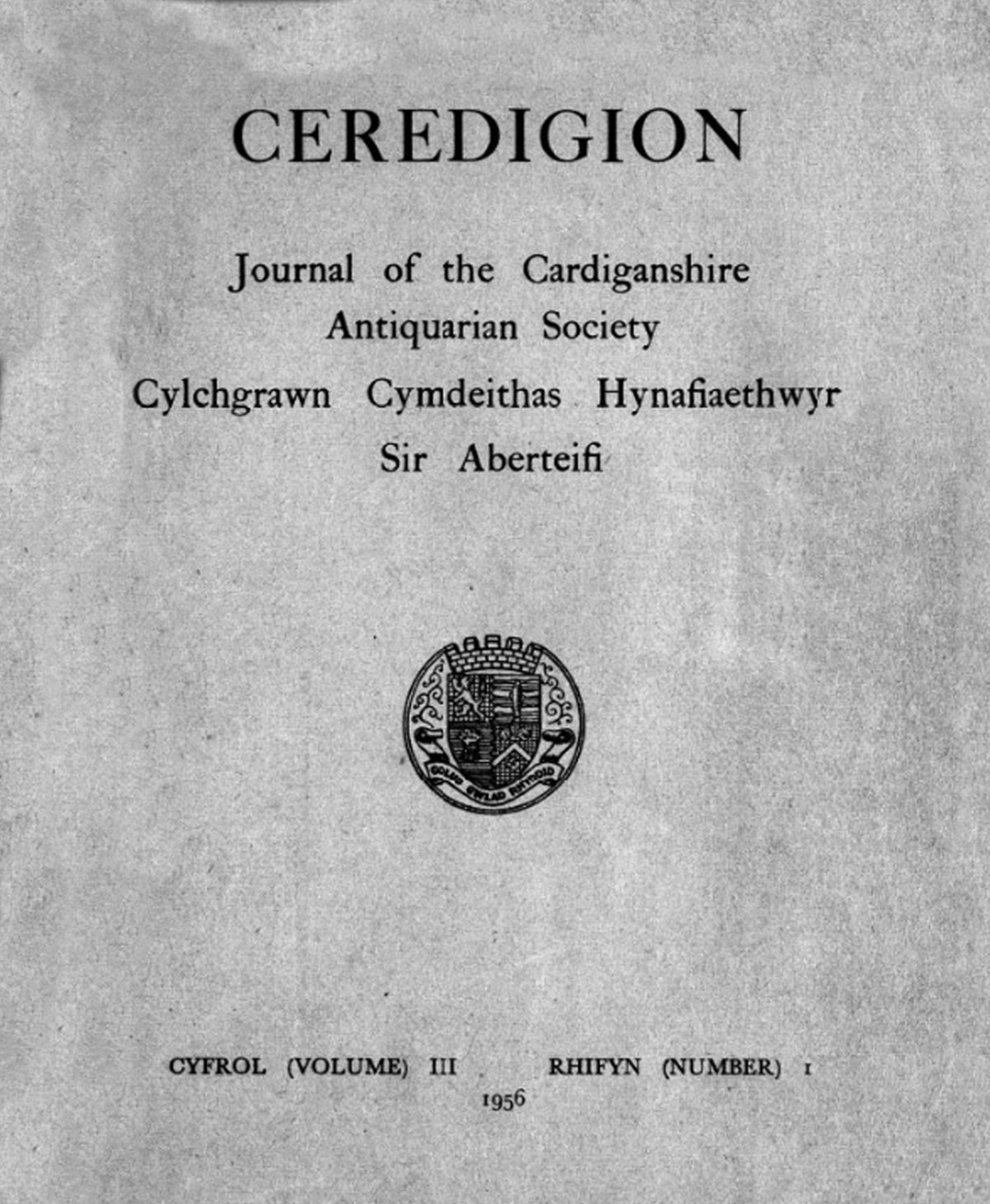 Ceredigion – Journal of the Cardiganshire Antiquarian Society, 1956 Vol III No I