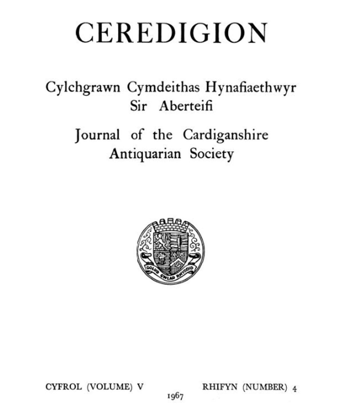Ceredigion – Cylchgrawn Cymdeithas Hynafiaethwyr Sir Aberteifi, 1967 Cyfrol V Rhifyn 4