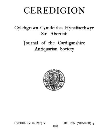 Ceredigion – Journal of the Cardiganshire Antiquarian Society, 1967 Vol V No 4
