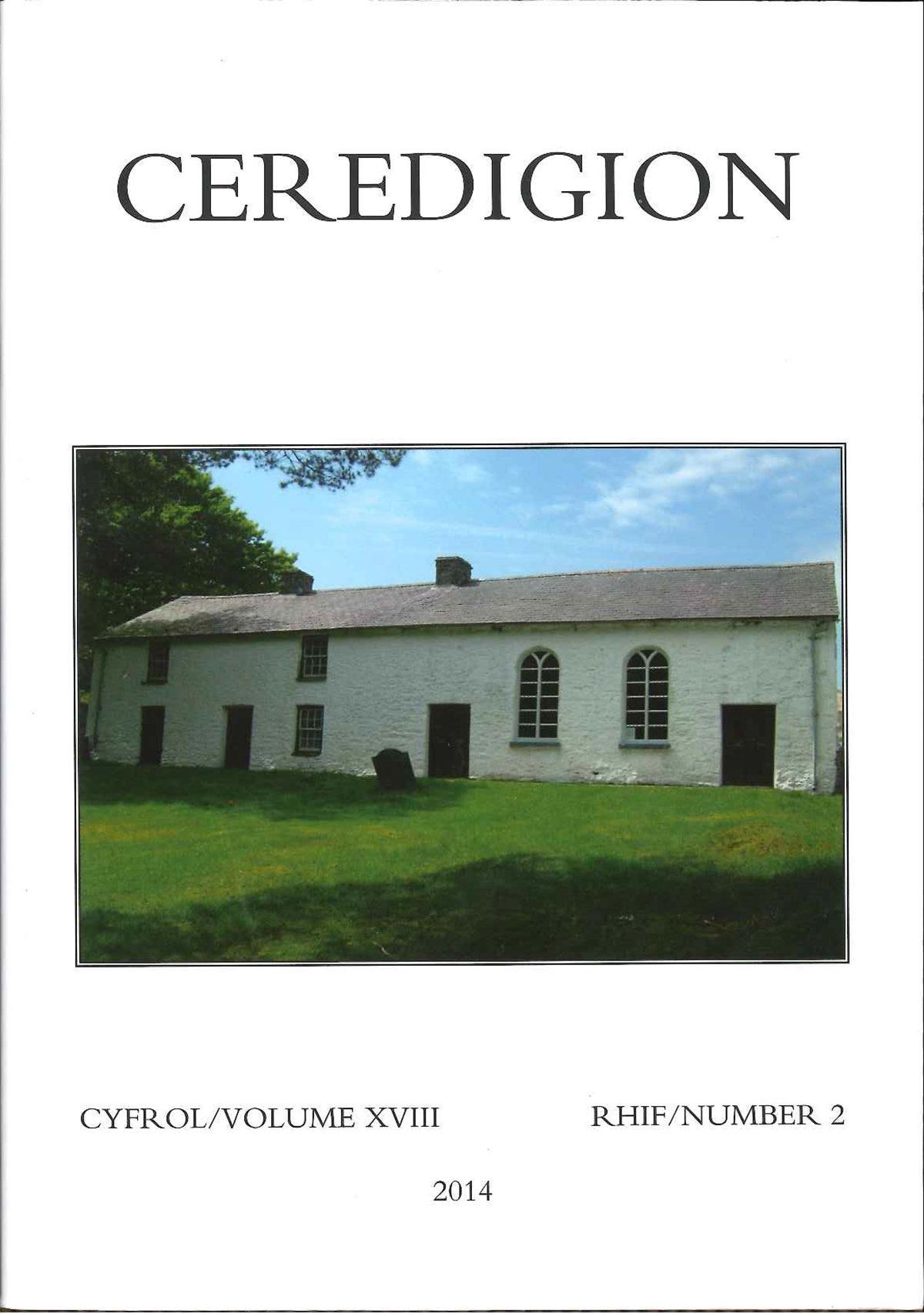 Ceredigion - Cylchgrawn Cymdeithas Hanes Ceredigion, Cyfrol XVIII, Rhifyn 2, 2014 - ISBN 0069 2263