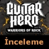 Guitar Hero: Warriors of Rock İnceleme