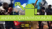 Android İçin En İyi Oyunlar