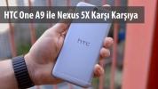 HTC One A9 ve Nexus 5X Karşılaştırması