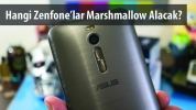 Marshmallow Alacak Asus Zenfone Modelleri!