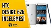 HTC Desire 626 İncelemesi