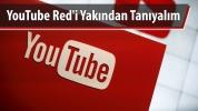 YouTube Red Nedir? Nasıl Kullanılır?