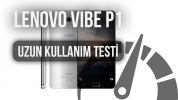 Lenovo Vibe P1: Uzun Kullanım Testi