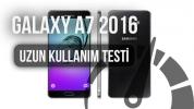 Galaxy A7 (2016): Uzun Kullanım Testi
