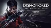 Dishonored Death of the Outsider duyuruldu!