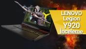 20.000 TL'lik Lenovo Legion Y920 inceleme!