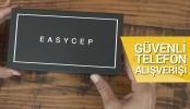 EasyCep ile güvenli telefon alışverişi nasıl yapılır?