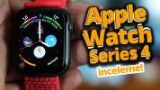 Apple Watch 4 inceleme