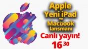 Yeni iPad ve yeni MacBook modelleri tanıtılıyor! Canlı yayın