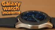 Samsung Galaxy Watch inceleme