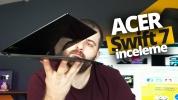 Telefon kadar ince Acer Swift 7 inceleme!