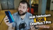OnePlus 7 Pro inceleme! Beklediğimize değdi mi?