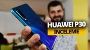 Huawei P30 inceleme – Boynuz kulağı geçer mi?