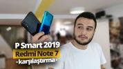 Redmi Note 7 ve P Smart 2019 karşılaştırma