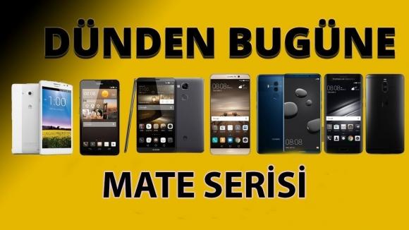 Dünden bugüne Huawei Mate serisi!