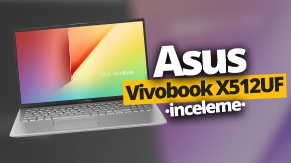 Asus Vivobook X512UF inceleme (VİDEO)