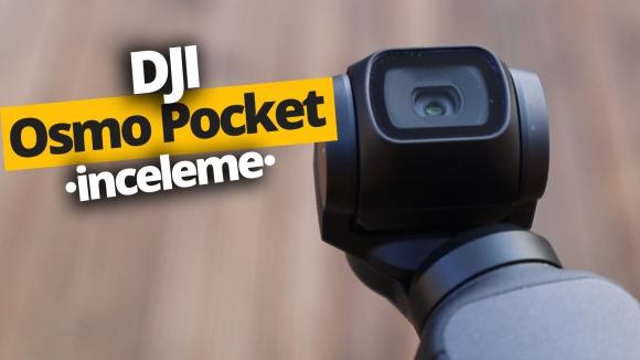 YouTuber coşturan DJI Osmo Pocket inceleme!
