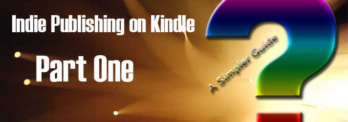 Indie Publishing on Kindle – Part One