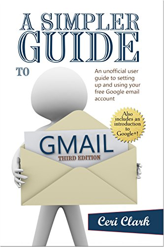a simpler guide to gmail an unofficial user guide to setting up and rh cericlark com gmail user guide pdf 2015 gmail user guide for ipad