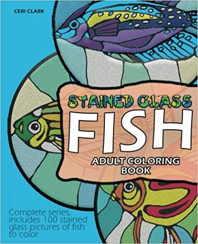 Stained Glass Fish Adult Coloring Book: Complete series, includes 100 stained glass pictures of fish to color (Fish adult coloring books) (Volume 4)