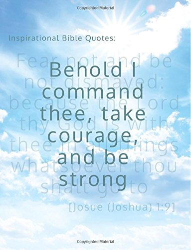 Inspirational Bible Quotes: Behold I command thee, take courage, and be strong: A discreet internet password organizer  (password book) (Disguised Password Book Series)
