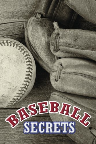 Baseball Secrets: A Password Keeper and Organizer for Baseball Fans (Disguised Password Book Series)