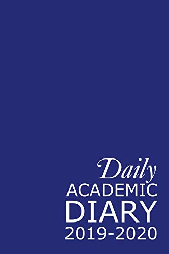 Daily Academic Diary 2019-2020: Blue 365 Day Academic Year Tabbed Journal September – August (Clark Diaries & Journals)