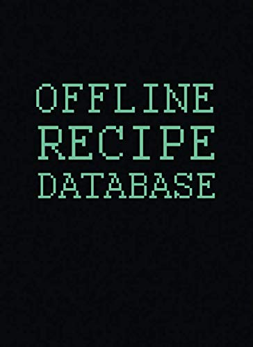 Offline Recipe Database: 100 Page Blank Cookbook to Record Your Fave Recipes (Blank Recipe Cookbooks)
